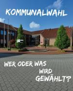 Kommunalwahl - Wer oder was wird gewählt?